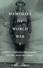 Memories of World War I: North Carolina Dough Boys on the Western Front